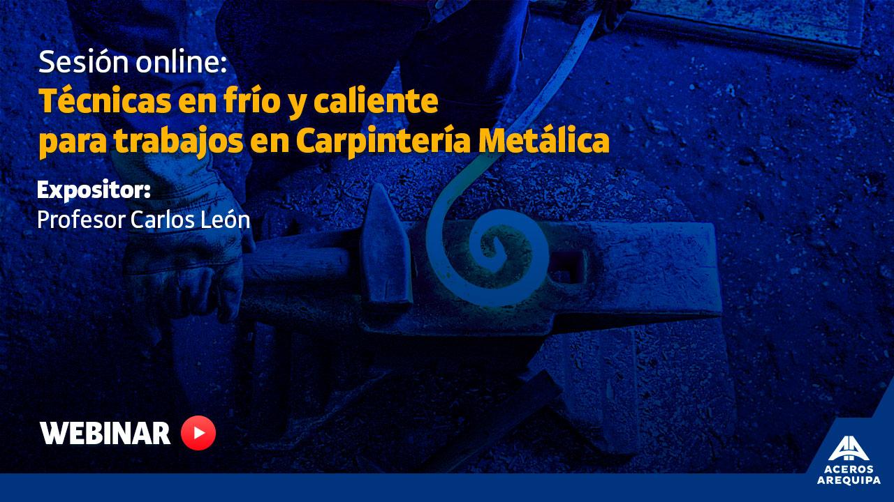 Técnicas en frío y en caliente para trabajos en Carpintería Metálica